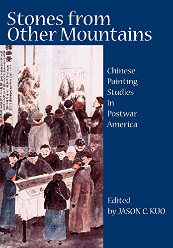 9780981865485: Stones from Other Mountains: Chinese Painting Studies in Postwar America