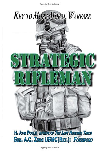 9780981865959: Strategic Rifleman: Key to More Moral Warfare