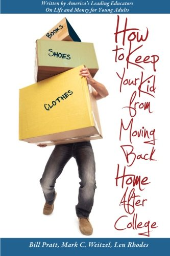9780981870250: How to Keep Your Kid from Moving Back Home after College