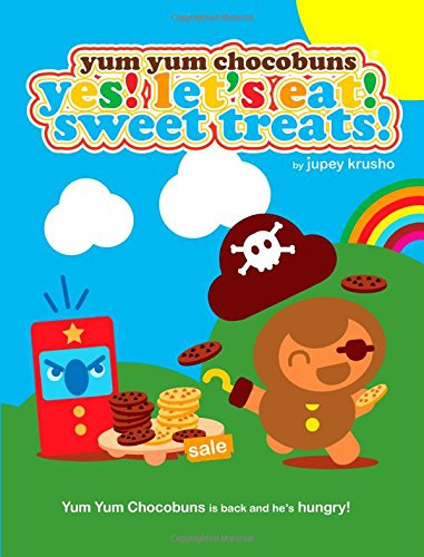 9780981870434: Yum Yum Chocobuns Yes! Let's Eat! Sweet Treats!