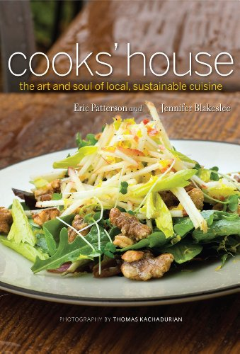 Cooks' House: the art and soul of local, sustainable cuisine: Blakeslee, Jennifer; Patterson, ...