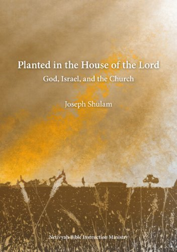 Planted in the House of the Lord: Shulam, Joseph