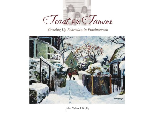 Feast or Famine Growing Up Bohemian in Provincetown: Julia Whorf Kelly