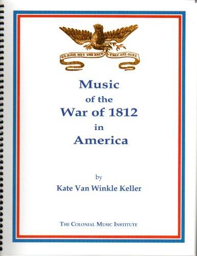 """""""Music of the War of 1812"""" (098187598X) by Kate Van Winkle Keller; David Hildebrand"""