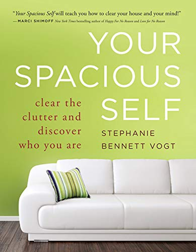 9780981877181: Your Spacious Self: Clear the Clutter and Discover Who You Are