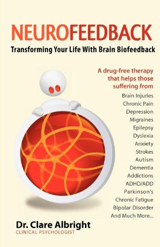 9780981879154: Neurofeedback Transforming Your Life with Brain Biofeedback