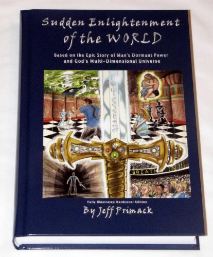 Sudden Enlightenment of the World. Second Edition: Jeff Primack, Susan