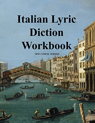 Italian Lyric Diction Workbook Closed Vowel Version: Cheri Montgomery