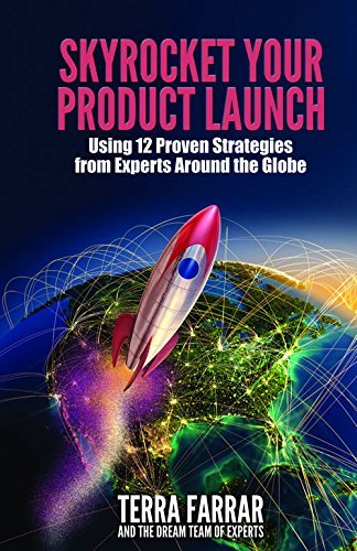 9780981884202: Skyrocket Your Product Launch Using 12 Proven Strategies from Experts Around the Globe