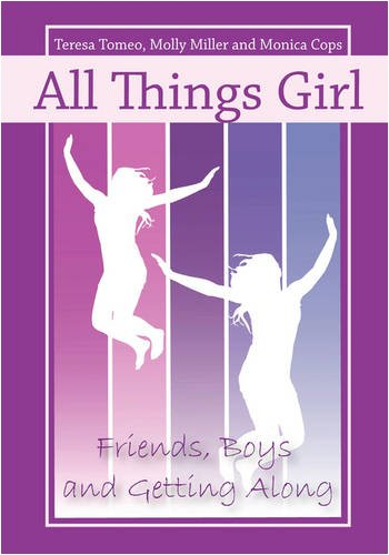 9780981885414: All Things Girl: Friends, Boys, and Getting Along