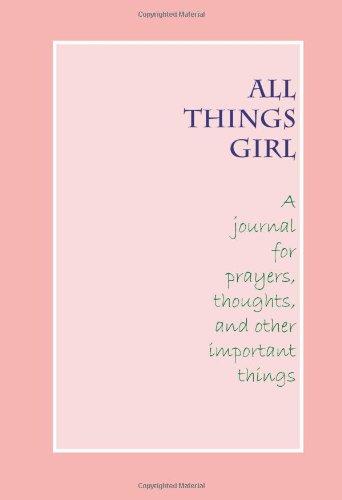 9780981885483: All Things Girl Journal