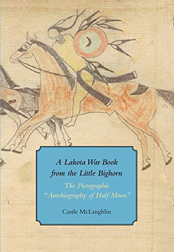9780981885865: A Lakota War Book from the Little Bighorn: The Pictographic