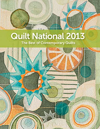 9780981886046: Quilt National 2013: The Best of Contemporary Quilts