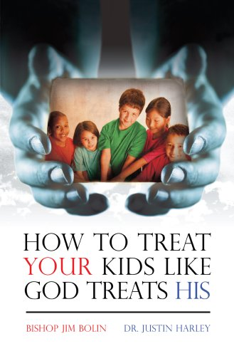How To Treat Your Kids Like God: Bishop Jim Bolin,