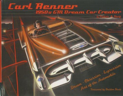 Carl Renner: 1950s GM Dream Machine Car Creator: Frederic A. Sharf