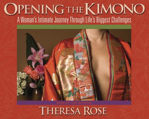 9780981886916: Opening the Kimono: A Woman's Intimate Journey Through Life's Biggest Challenges