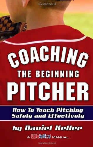 Coaching the Beginning Pitcher: Daniel Keller