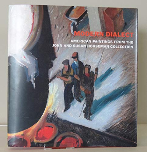 Modern Dialect - American Paintings From the John and Susan Horseman Collection (0981891241) by Julie Novarese Pierotti