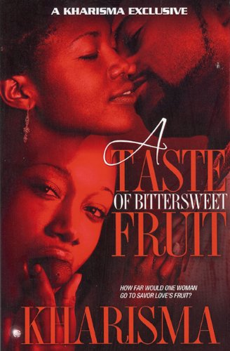 9780981891507: A Taste of BitterSweet Fruit