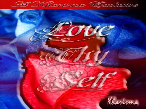 9780981891521: Love Thy Self