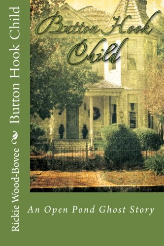 9780981892245: Button Hook Child: An Open Pond Ghost Story