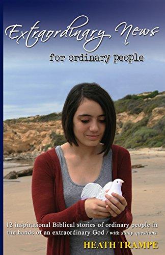 9780981892313: Extraordinary News for Ordinary People
