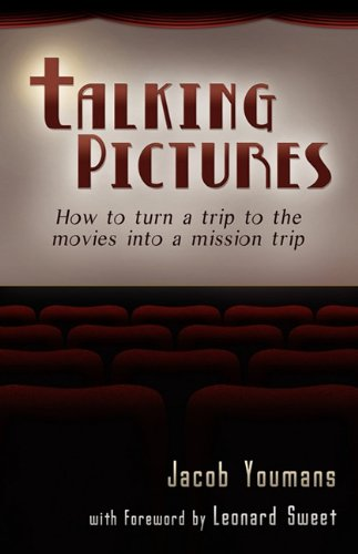 9780981892320: Talking Pictures: How to Turn a Trip to the Movies into a Mission Trip