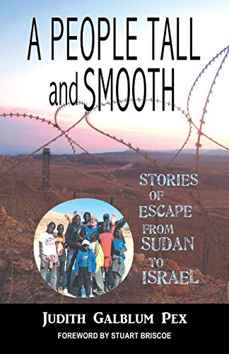 9780981892931: A People Tall and Smooth: Stories of Escape from Sudan to Israel
