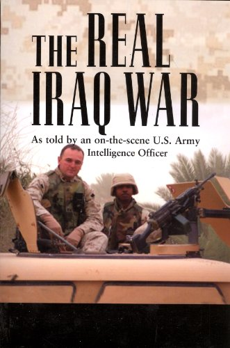 The Real Iraq War: As Told by an On-The-Scene U.S. Army Intelligence Officer: Mr. A.