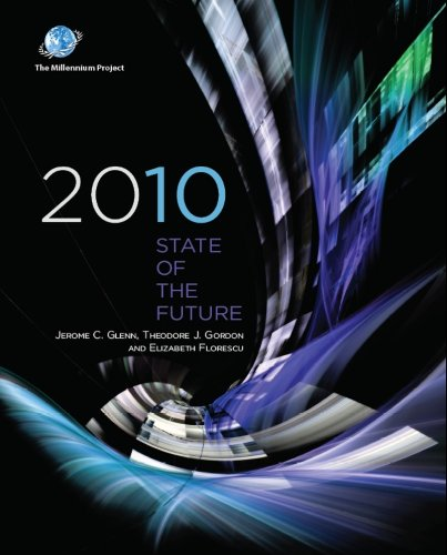 2010 State of the Future (The Millennium: Jerome C. Glenn,