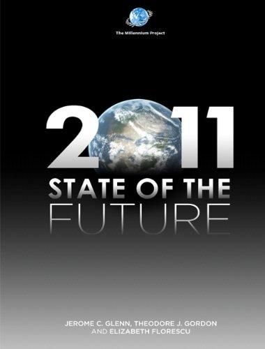 2011 State of the Future (The Millennium: Jerome C. Glenn,