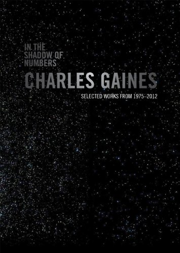 9780981895598: In the Shadow of Numbers: Charles Gaines: Selected Works from 1975-2012