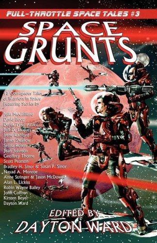 Space Grunts: Full-Throttle Space Tales #3: Derek Tyler Attico
