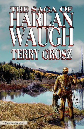 Saga of Harlan Waugh: Grosz, Terry