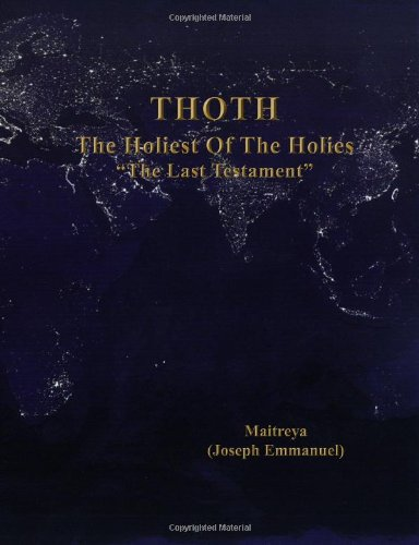 9780981896243: The Holiest Of The Holies (THOTH), The Last Testament
