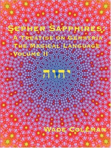 Sepher Sapphires: A Treatise on Gematria - 'The Magical Language' - Volume 2: Wade ...