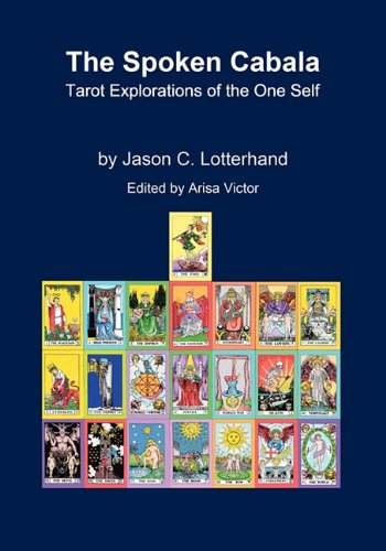 9780981897769: The Spoken Cabala: Tarot Explorations of the One Self