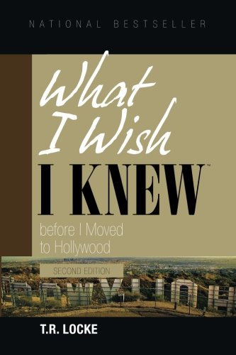 9780981898346: What I Wish I Knew Before I Moved to Hollywood(2nd Ed.)
