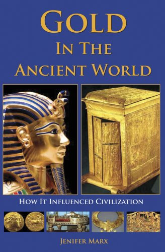 Gold in the Ancient World: How It: Jenifer G Marx