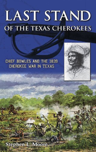 Last Stand of the Texas Cherokees: Chief: Moore, Stephen