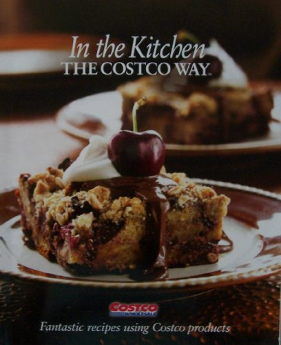 In The Kitchen The Costco Way: Fantastic: Talevich, Tim (editorial