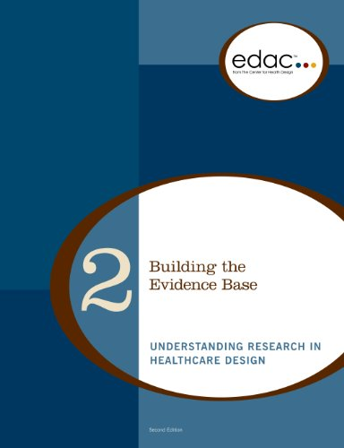 9780981900520: Building the Evidence Base: Understanding Research in Healthcare Design (EDAC Study Guides, Volume 2)