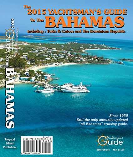 2015 Yachtsman's Guide to the Bahamas: Thomas Daly