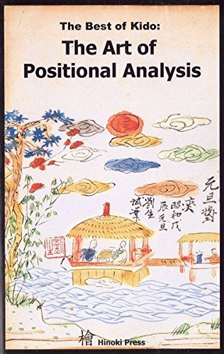 9780981912127: The Best of Kido: The Art of Positional Analysis
