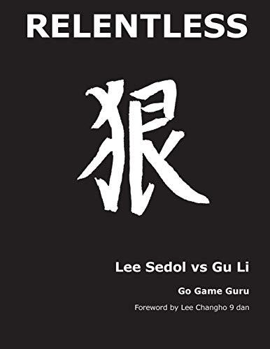 9780981912189: Relentless: Lee Sedol vs Gu Li