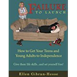 Failure to Launch: How to Get Your Teens and Young Adults to Independence