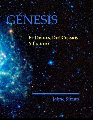 9780981913957: Genesis: El Origen del Cosmos y la Vida (Spanish Edition)