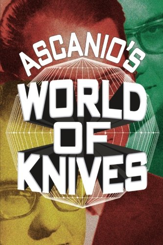 9780981916644: Ascanio's World Of Knives