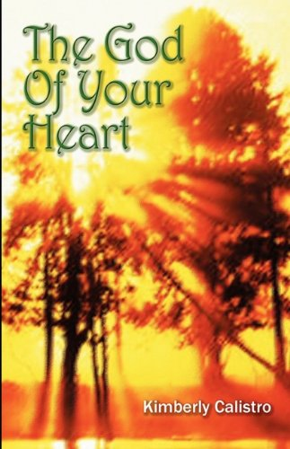 9780981919591: The God of Your Heart