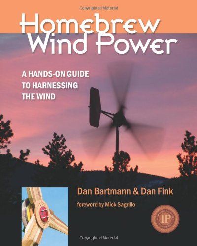 9780981920108: Homebrew Wind Power: A Hands-on Guide to Harnessing the Wind